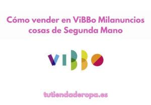 Cómo vender en ViBBo Milanuncios cosas de Segunda Mano